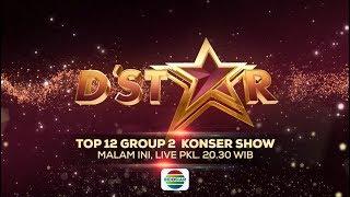 SEMAKIN MEMANAS di D'Star Top 12 Group 2 Konser Show! Malam ini Hanya di Indosiar