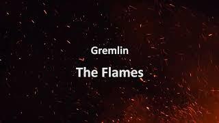 Gremlin - The Flames [Official Audio] (Lyrics In Description)