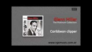 Glenn Miller - Caribbean clipper