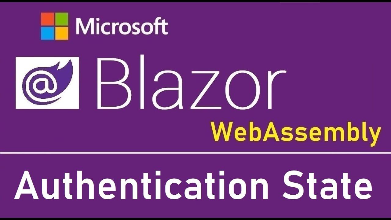 Blazor WebAssembly : Authentication State