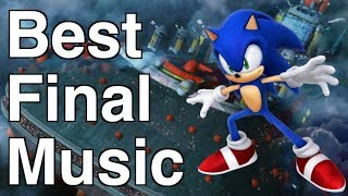 Top 10 Sonic Final Level Themes