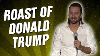 Roast of Donald Trump (Stand Up Comedy)