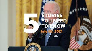 July 30, 2021: Masks, Biden $100 vaccination, Alaska earthquake, Hong Kong, Delta variant