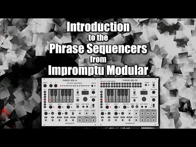 Introduction to the Phrase Sequencers form Impromptu Modular