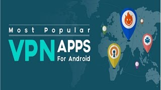 Top 3 Best VPN apps for Android!