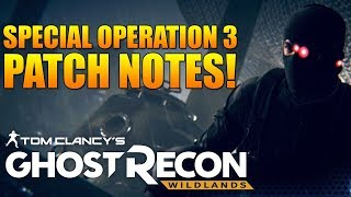 SPECIAL OPERATION 3 PATCH NOTES | SR'S NERFED, TECH BUFF, PVP EVENTS, & MORE | Ghost Recon Wildlands