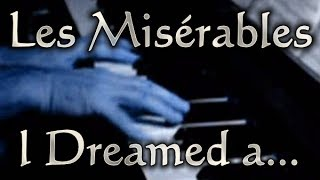 Claude-Michel SCHÖNBERG: I Dreamed a Dream (Les Misérables)