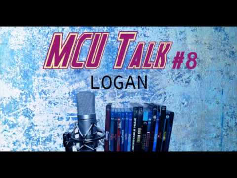 MCU Talk #8 - Logan