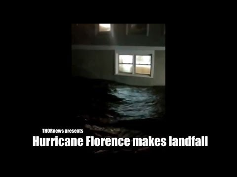Hurricane Florence makes landfall with 15 feet of Storm Surge in North Carolina.