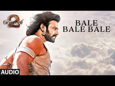 Bale Bale Bale Full Song || Baahubali 2 Tamil || Prabhas,Anushka Shetty,Tamannaah,Rana,SS Rajamouli