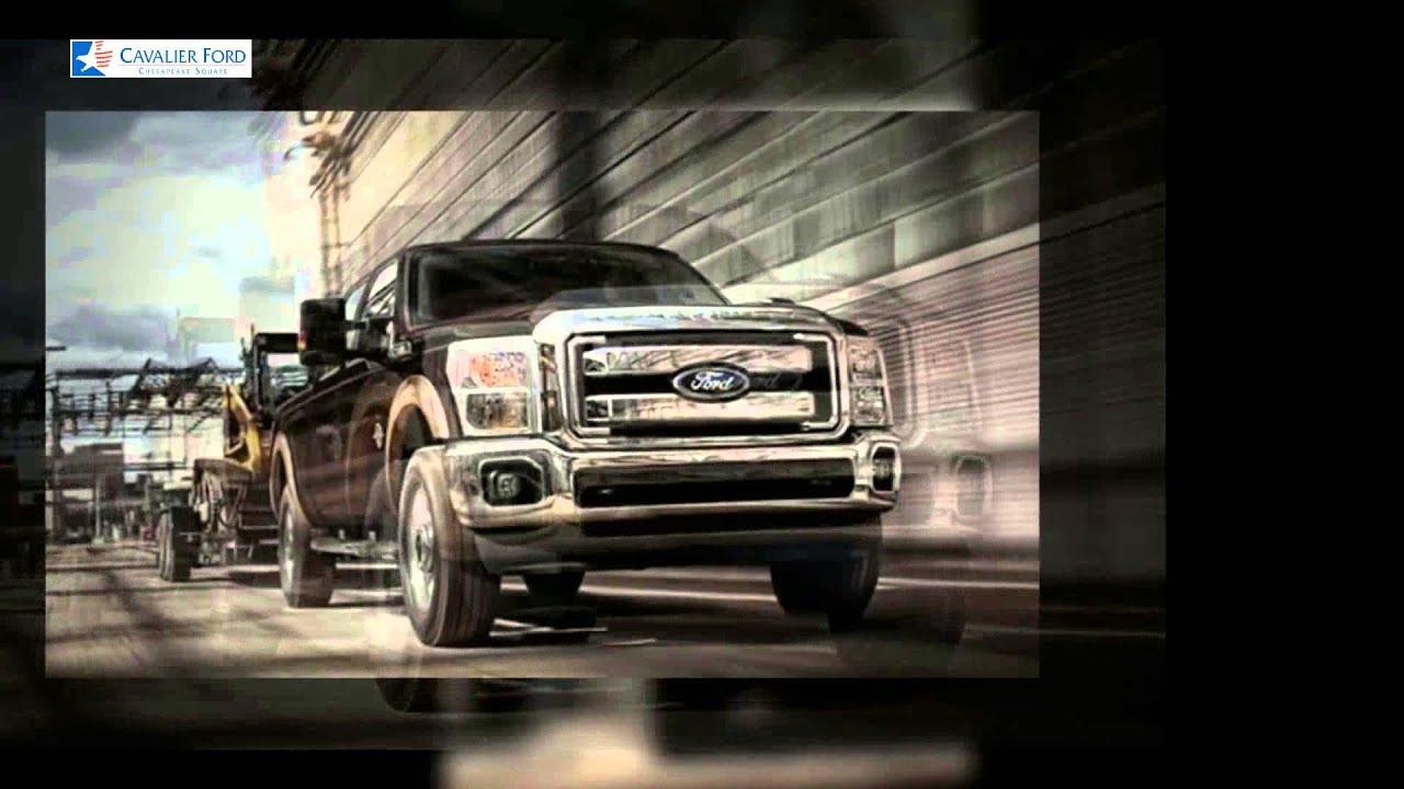 Cavalier Ford Chesapeake >> 2014 Ford Super Duty Virtual Test Drive Ford Portsmouth Cavalier Ford Chesapeake Square