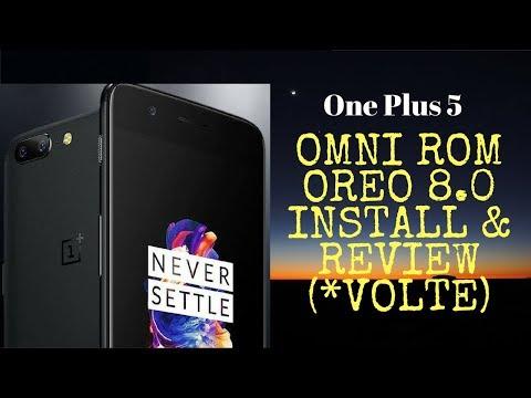 OREO | VoLTE | OMNI Rom | Oneplus 5