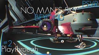 No Man's Sky Beyond PSVR Playthrough #2 (Starting a New Base)