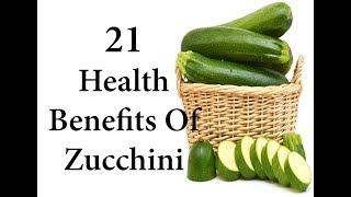 21 Health Benefits of Zucchini