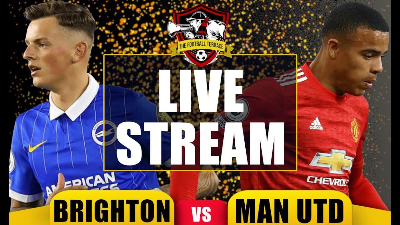 Brighton vs Manchester United  LIVE ⚽⚽ Football Terrace Live