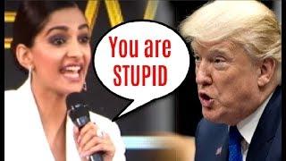 Sonam Kapoor Calls Donald Trump STUPID On Twitter