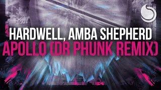 hardwell ft amba shepherd apollo dr phunk remix
