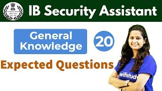 6:30 PM - IB Security Assistant 2018 | GK by Shipra Ma'am | Expected Questions
