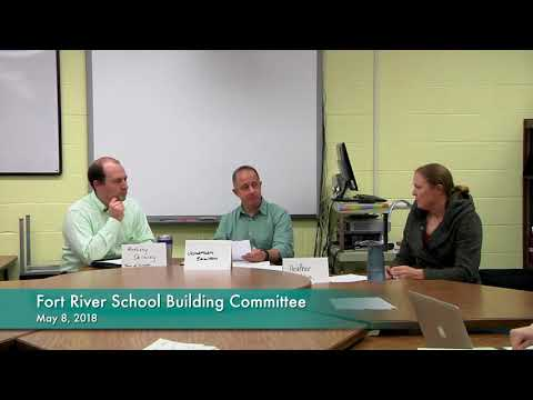 Fort River School Building Committee 5-8-18