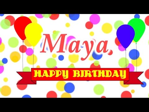 Happy Birthday Maya Song
