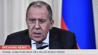 Russia, China push back on a US-led world order