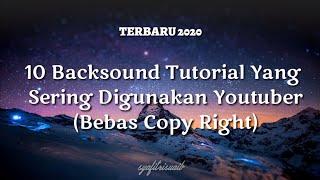 10 Backsound Tutorial Yang Sering Digunakan Youtuber (Bebas CopyRight)