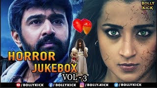 Horror Movies Jukebox Vol 3 | Full Hindi Movie Scenes 2019 | Trisha Krishnan | Jackky Bhagnani