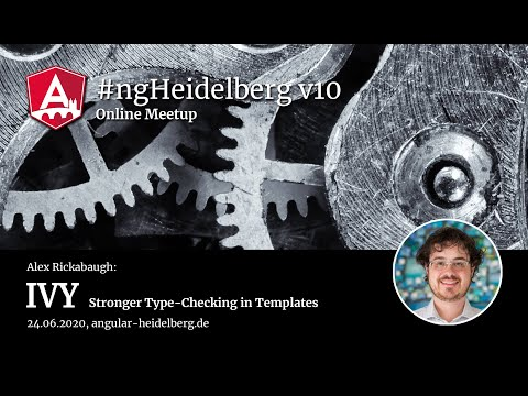 Thumbnail for #ngHeidelberg v10 with Alex Rickabaugh: Stronger Type-Checking in Templates with Ivy