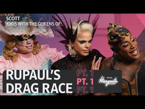Xfinity Hangouts Special: Scott & The Queens From RuPaul's Drag Race Part 1