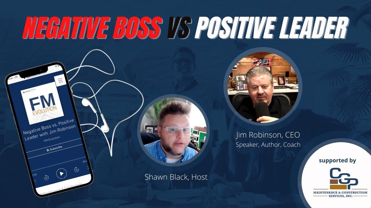 Negative Boss Vs. Positive Leader