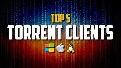 Top 5 Best Torrent Clients (2018)
