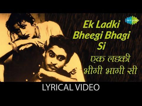 Ek Ladki Bheegi Bhagi Si with lyrics | एक लड़की भीगी भागी सी गाने के बोल | Chalti Ka Naam Gaadi