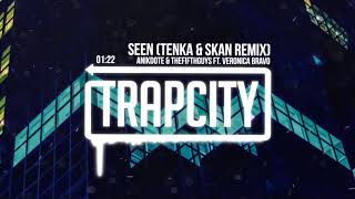 Anikdote &amp TheFifthGuys ft. Veronica Bravo - Seen (Tenka &amp Skan Remix)