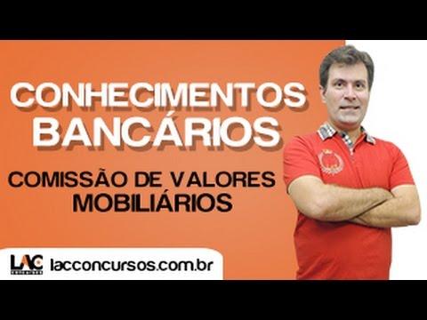 CVM - Comissão de Valores Mobiliários - Conhecimentos Bancários - Luiz Antonio