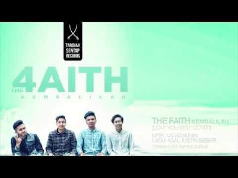 The Faith-Kembalilah (Love yourself)