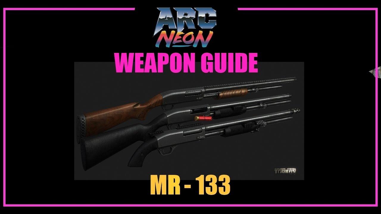 Escape from Tarkov - Weapon Guide - MR-133 Pump Action Shotgun  by Arc Neon