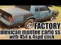 MEXICAN  Monte Carlo SS with Factory 454 PACKAGEw/ 4spd STICK*** PT. 1