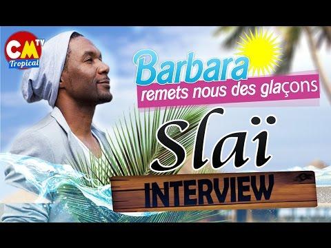 Slaï dans Barbara Remet nous des Glaçons (ZOUK)