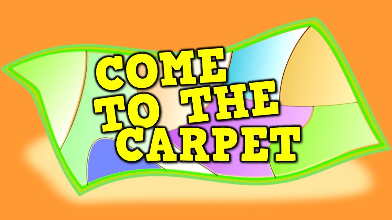 Come To The Carpet Transition Song For Kids Youtube
