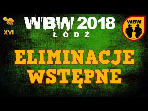 WBW 2018 Łódź # preeliminacje # m.in. Oset, Ryba, Milan, Gml, Iwo, Pukuś