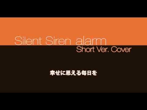 Silent Siren - alarm (Short Ver. Cover)