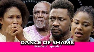 Dance Of Shame Season 2 (episode 2) - 2018 Latest Nigerian Nollywood TV Series Full HD