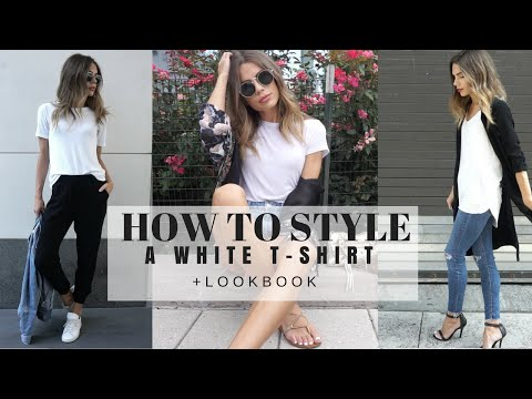 How To Style : A Basic White T-Shirt + LOOK BOOK