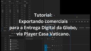 Tutorial - Entrega Digital pela Casa Vaticano - Configurando Adobe Premiere