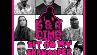 5 & A Dime - Sit On My Subwoofer