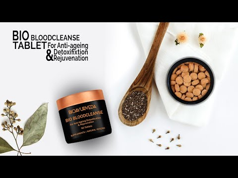 BIO BLOODCLEANSE TABLET: For Anti-Ageing Detoxification & Rejuvenation