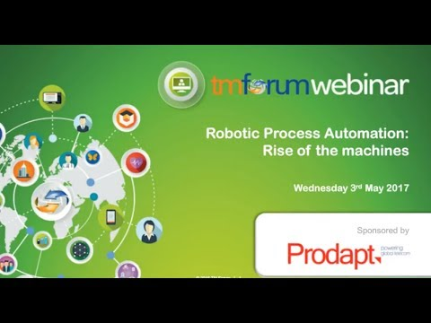 TM Forum Webinar - Robotic Process Automation - Rise of the Machines