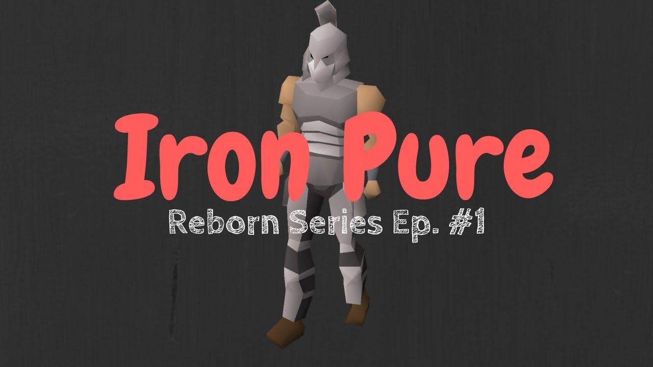 Ironman Pure │Reborn Series Ep  1 │OSRS