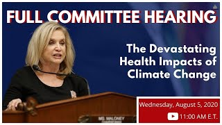 """Full Committee Hearing on """"The Devastating Health Impacts of Climate Change"""""""