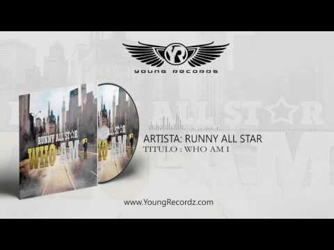 RUNNY ALL STAR - WHO AM I (Audio Oficial)
